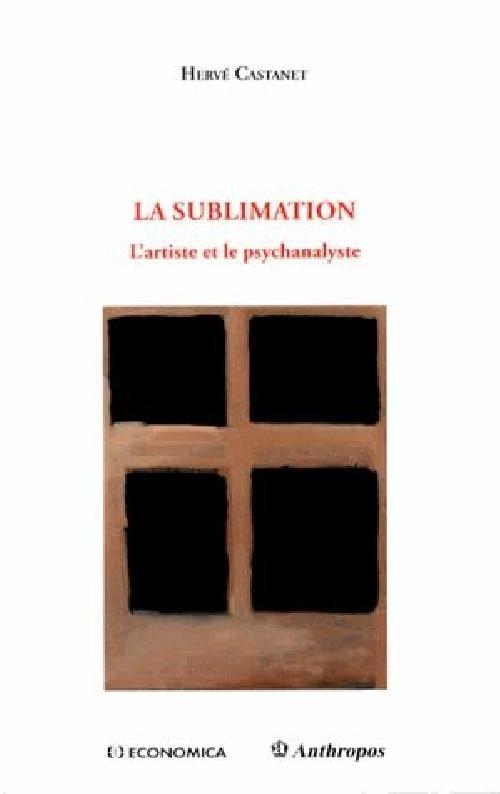 La sublimation. L'artiste et le psychanalyste