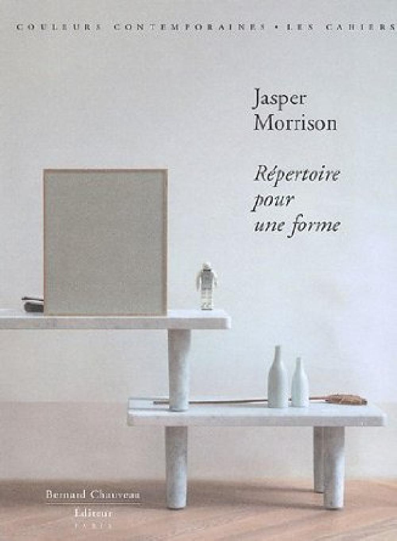Jasper Morrison Répertoire pour une forme