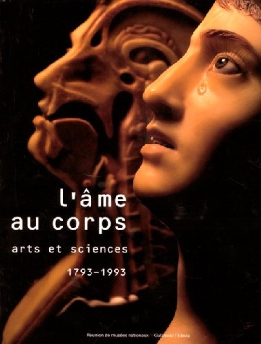 L'âme au corps - Arts et sciences, 1793-1993