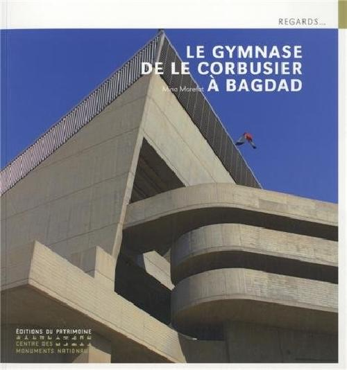 Le gymnase de Le Corbusier à Bagdad