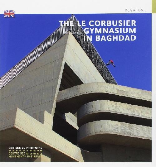The Le Corbusier Gymnasium in Baghdad