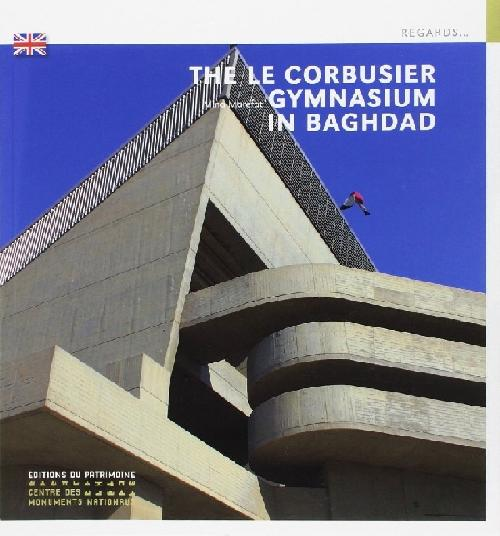 The Le Corbusier Gymnasium in Baghdad