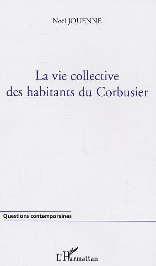 La vie collective des habitants du Corbusier