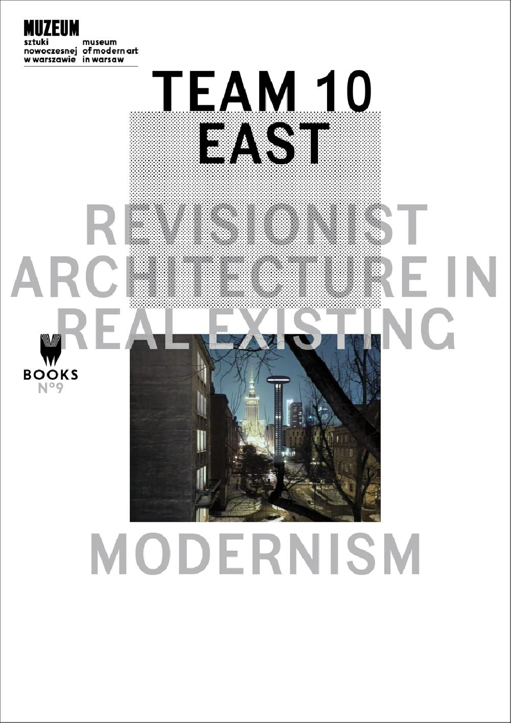 Team 10 East Revisionist architecture in real existing modernism
