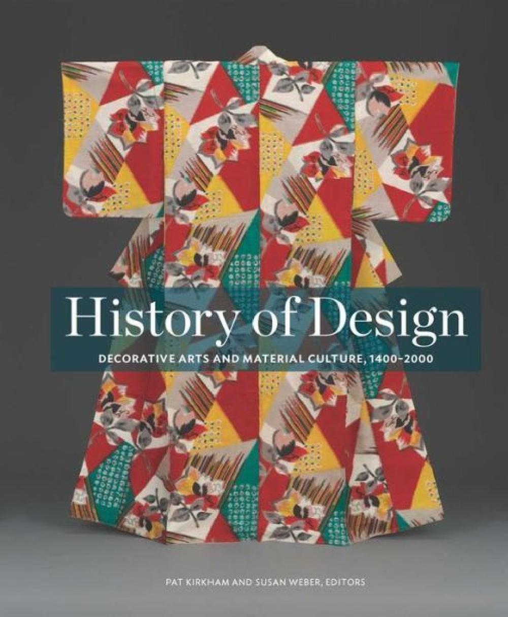 History of Design: Decorative Arts and Material Culture, 1400–-2000