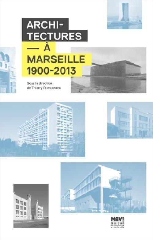 Architectures à Marseille, 1900-2013