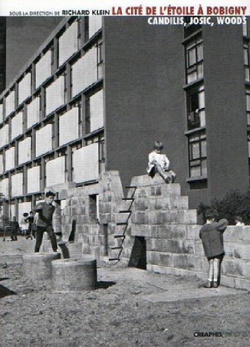 La cité de l'Etoile à Bobigny. Un modèle de logement social. Candilis, Josic, Woods