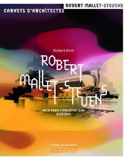 Robert Mallet-Stevens / Carnets d'Architectes