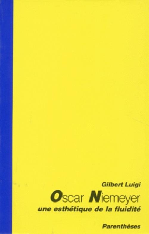 Oscar Niemeyer - Une esthétique de la fluidité