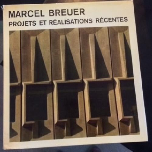Marcel Breuer : projets et réalisations récentes