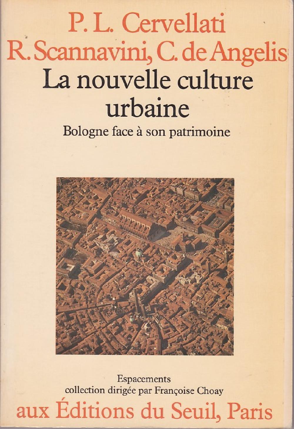La Nouvelle culture urbaine - Bologne face à son patrimoine