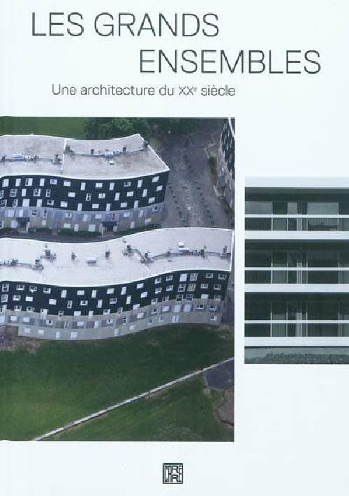 Les grands ensembles - Une architecture du XXe siècle