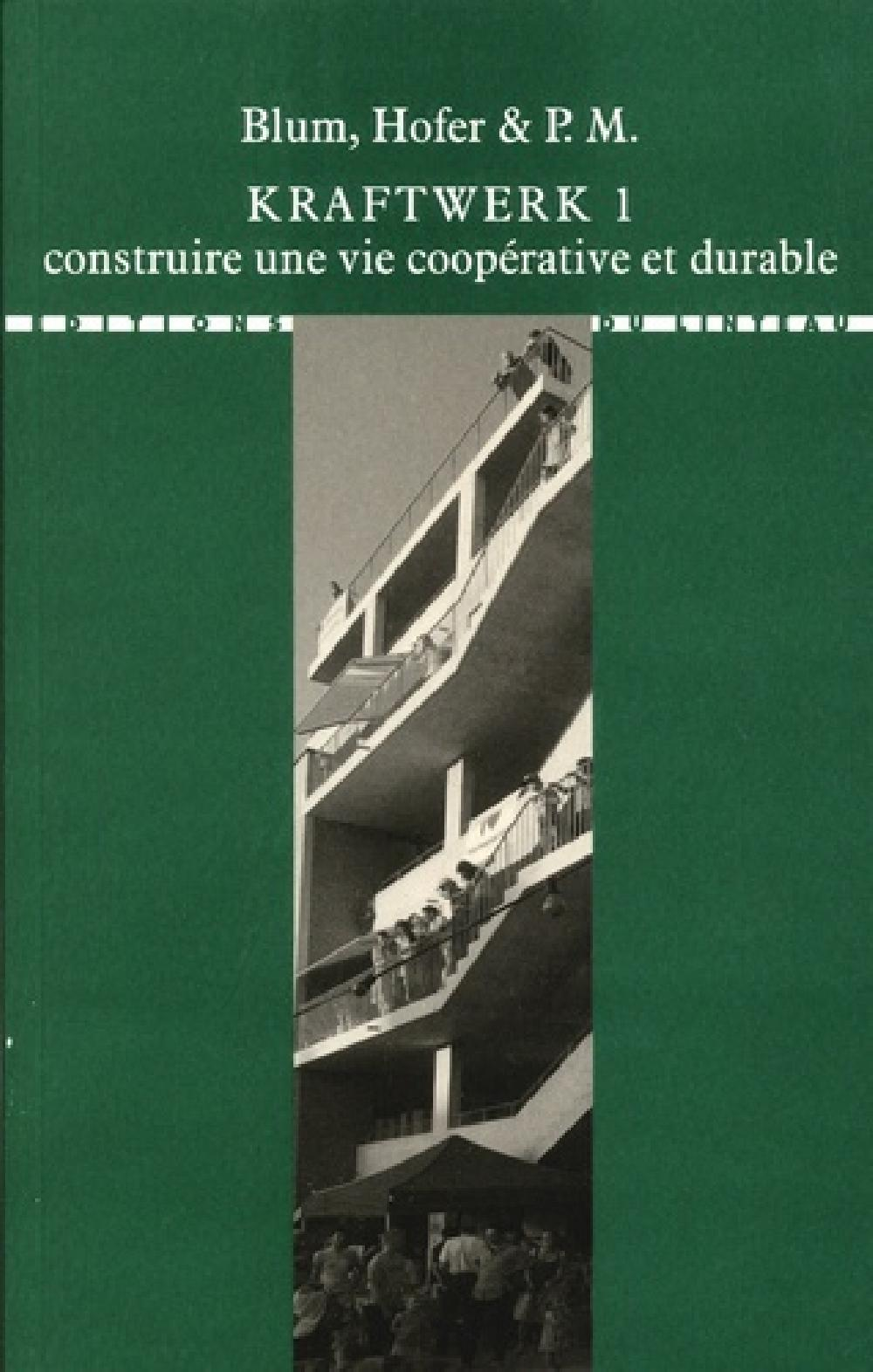 Kraftwerk 1 - Construire une vie coopérative et durable