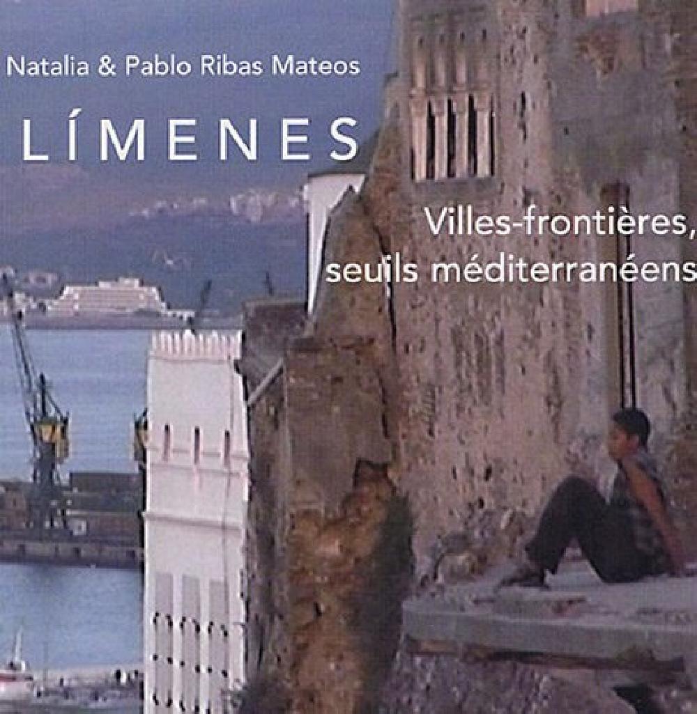 Limenes Villes-frontières, seuils méditerranéens (édition multilingue)