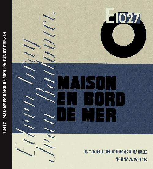 E.1027 Maison en bord de mer - Eileen Gray et Jean Badovici