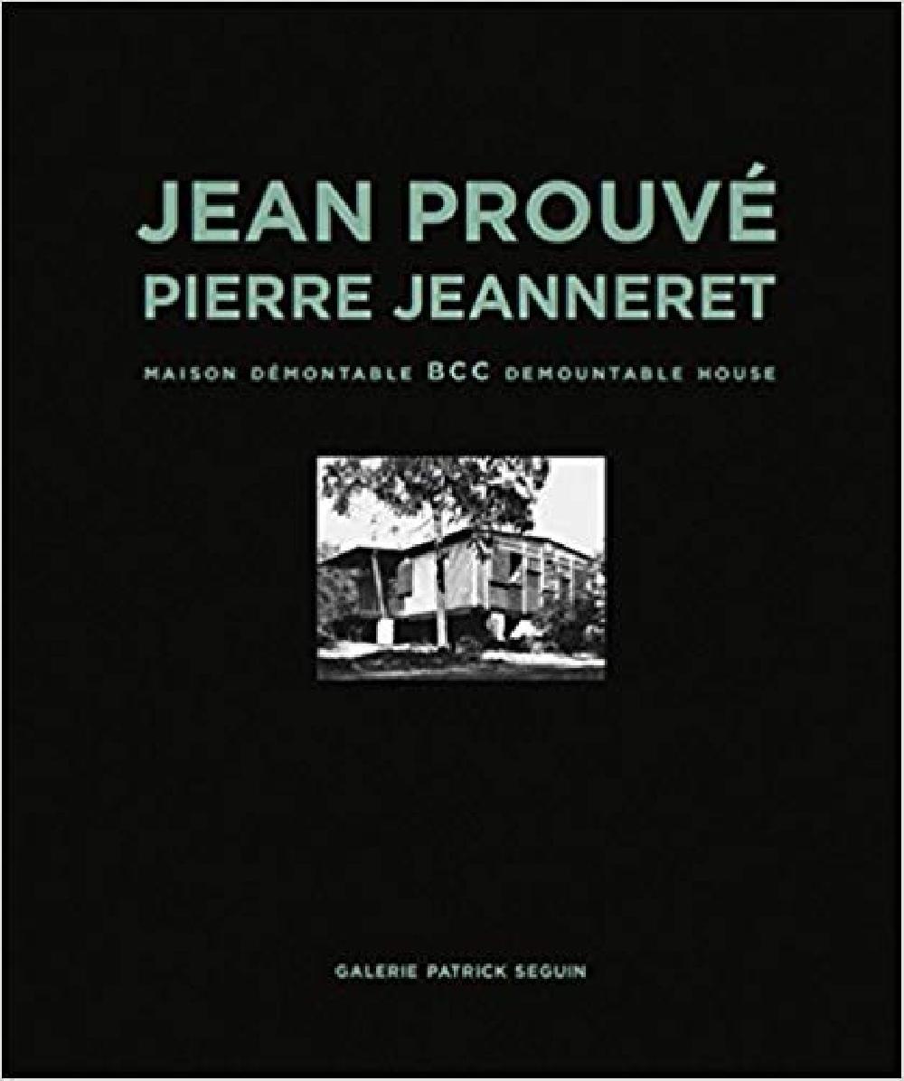 Jean Prouvé & Pierre Jeanneret : BCC Demountable House