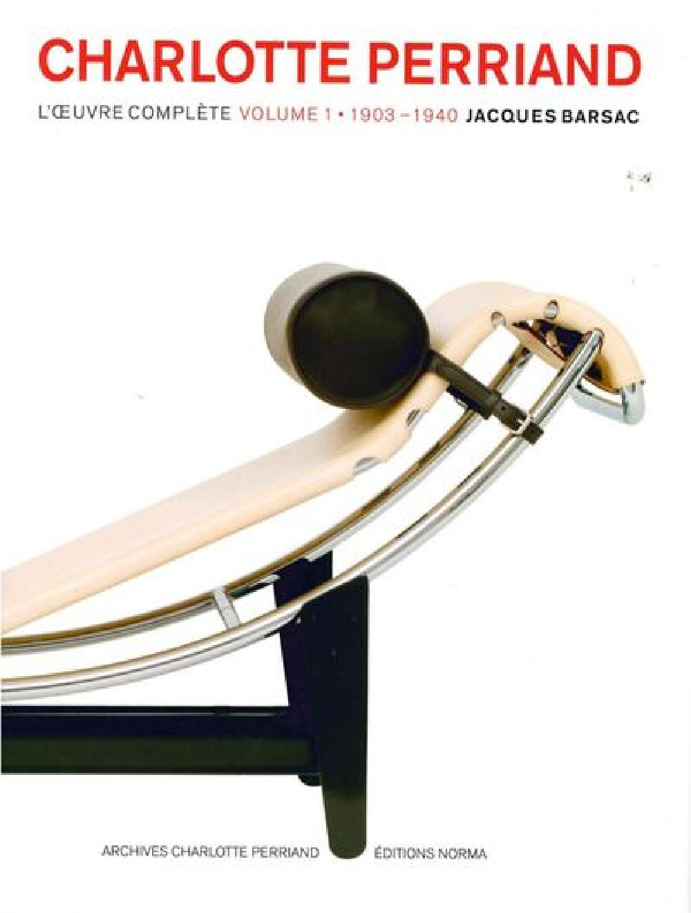 Charlotte Perriand - L'oeuvre complète Volume 1, 1903-1940