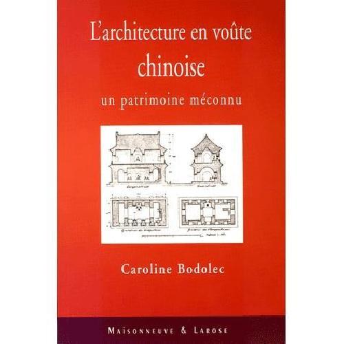 L'architecture en voûte chinoise. Un patrimoine méconnu