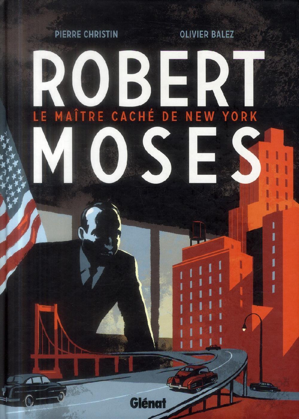 Robert Moses - Le maître caché de New York