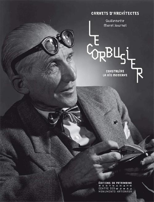 Le Corbusier - Construire la vie moderne