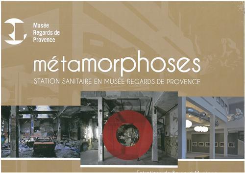 Métamorphoses, Station sanitaire en Musée Regards de Provence