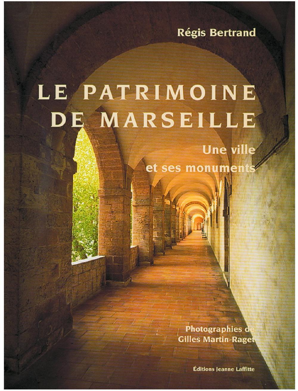 Le Patrimoine de Marseille, Une ville et ses monuments