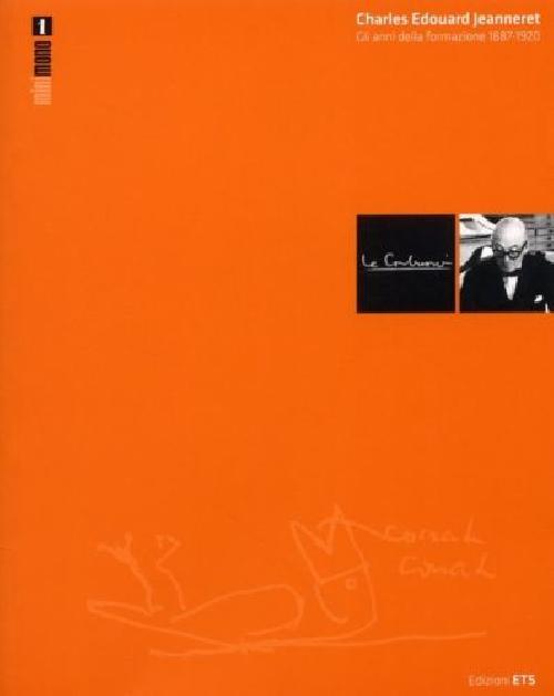 Charles Edouard Jeanneret - Gli anni della formazione 1887-1920