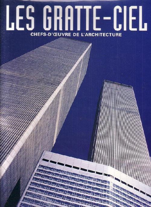 Les gratte-ciel, chefs d'oeuvre de l'architecture