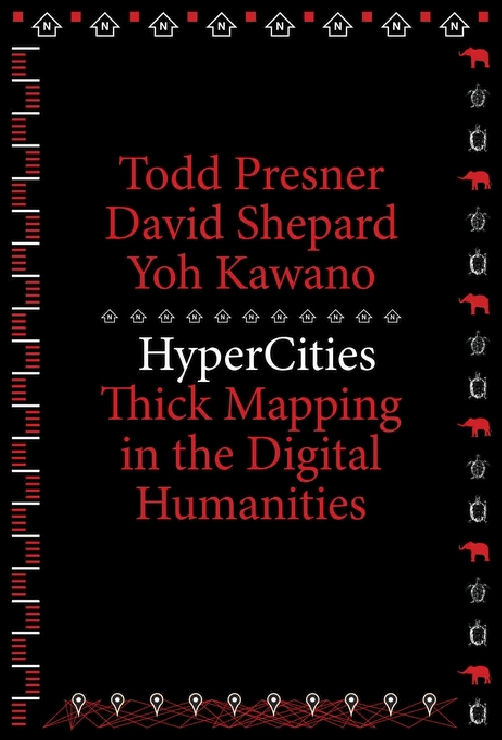 HyperCities Thick Mapping in the Digital Humanities