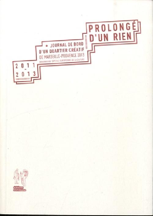 Prolongé d'un rien - Journal de bord d'un quartier créatif de Marseille-Provence 2013