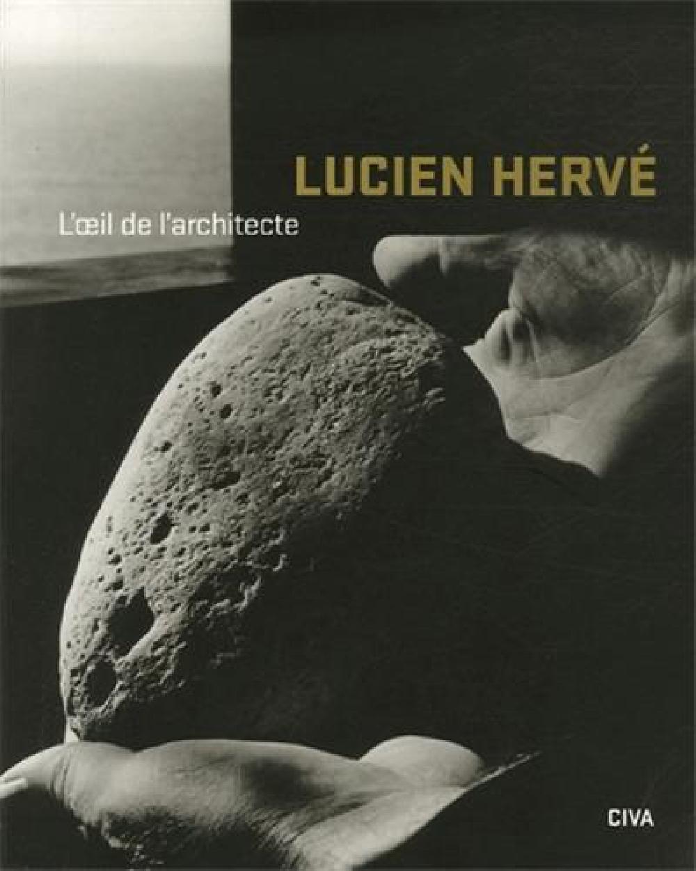 L'oeil de l'architecte. Lucien Hervé