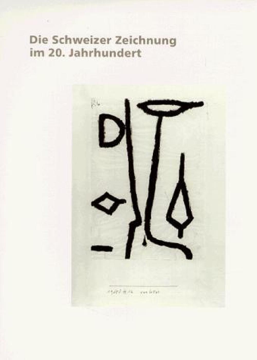 Die Schweizer Zeichnung im 20. Jahrhundert