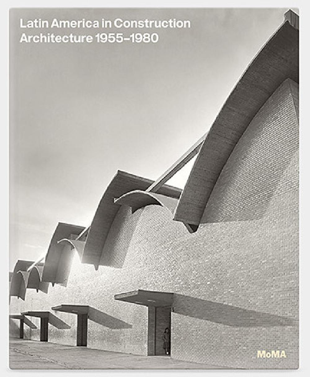 Latin America in Construction. Architecture 1955-1980