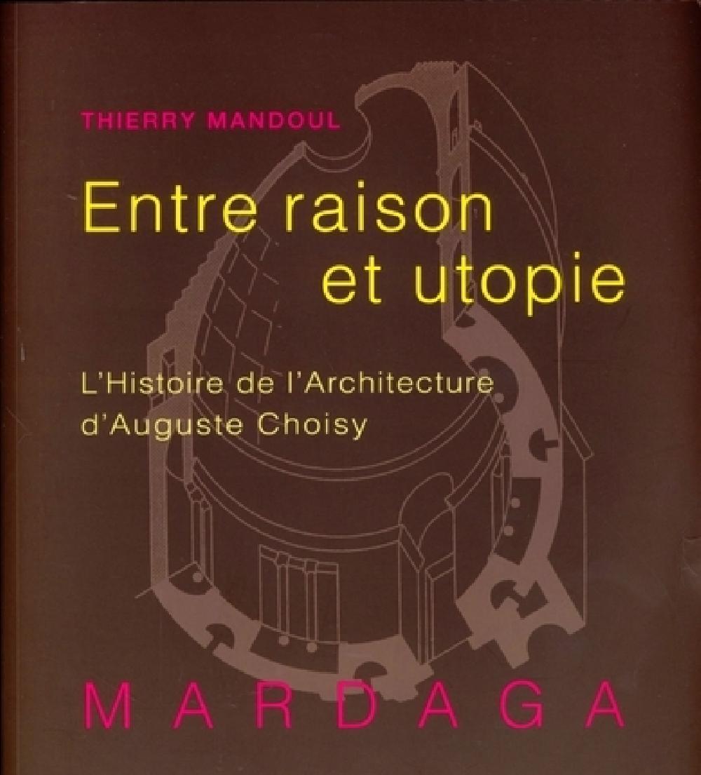 Entre raison et utopie. L'histoire de l'architecture d'Auguste Choisy