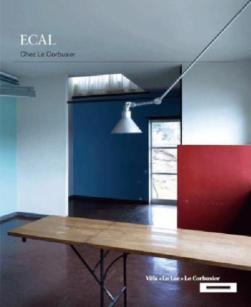 ECAL Chez Le Corbusier / Ecal teaching Le Corbusier