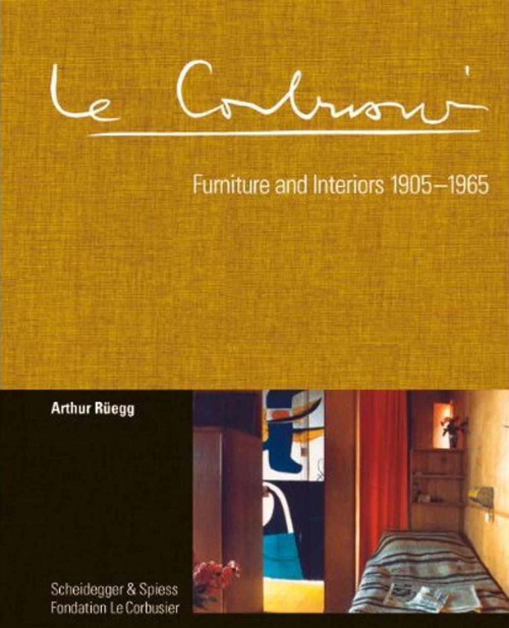 Le Corbusier Furniture and Interiors 1905-1965