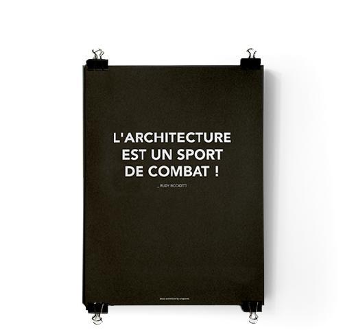 Poster ''L'architecture est un sport de combat''