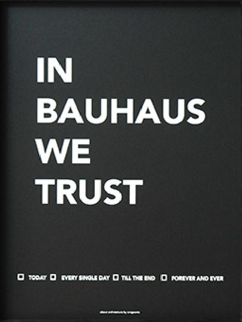 Poster ''In Bauhaus we trust''