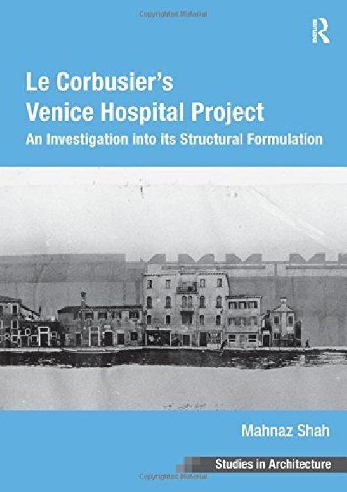 Le Corbusier's Venice Hospital Project