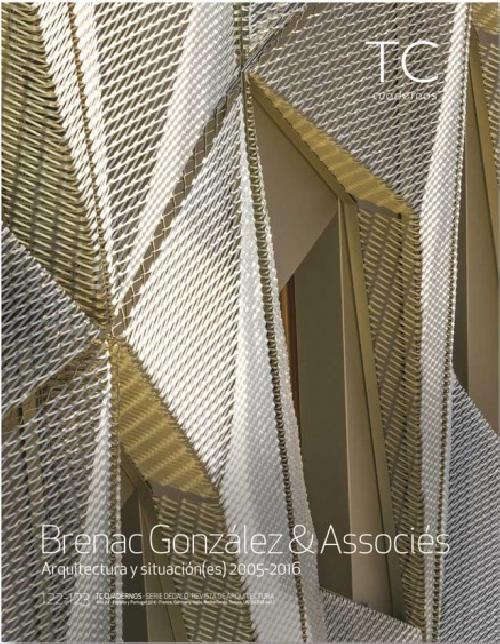 TC Cuadernos 122/123 - Brenac Gonzales & Asociados - Arquitectura y Situación(es) 2005- 2016