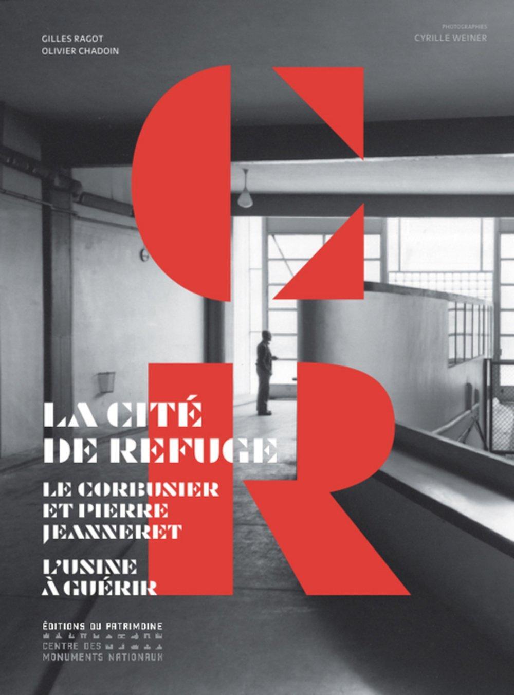 La Cité de Refuge - Le Corbusier et Pierre Jeanneret - L'usine à guérir