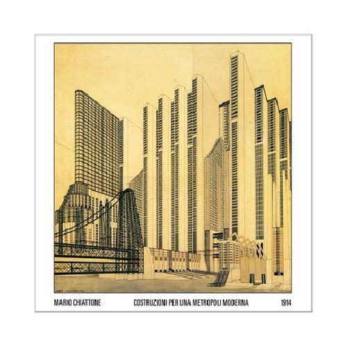 Mario Chiattone. Costruzioni per una Metropoli Moderna, 1914