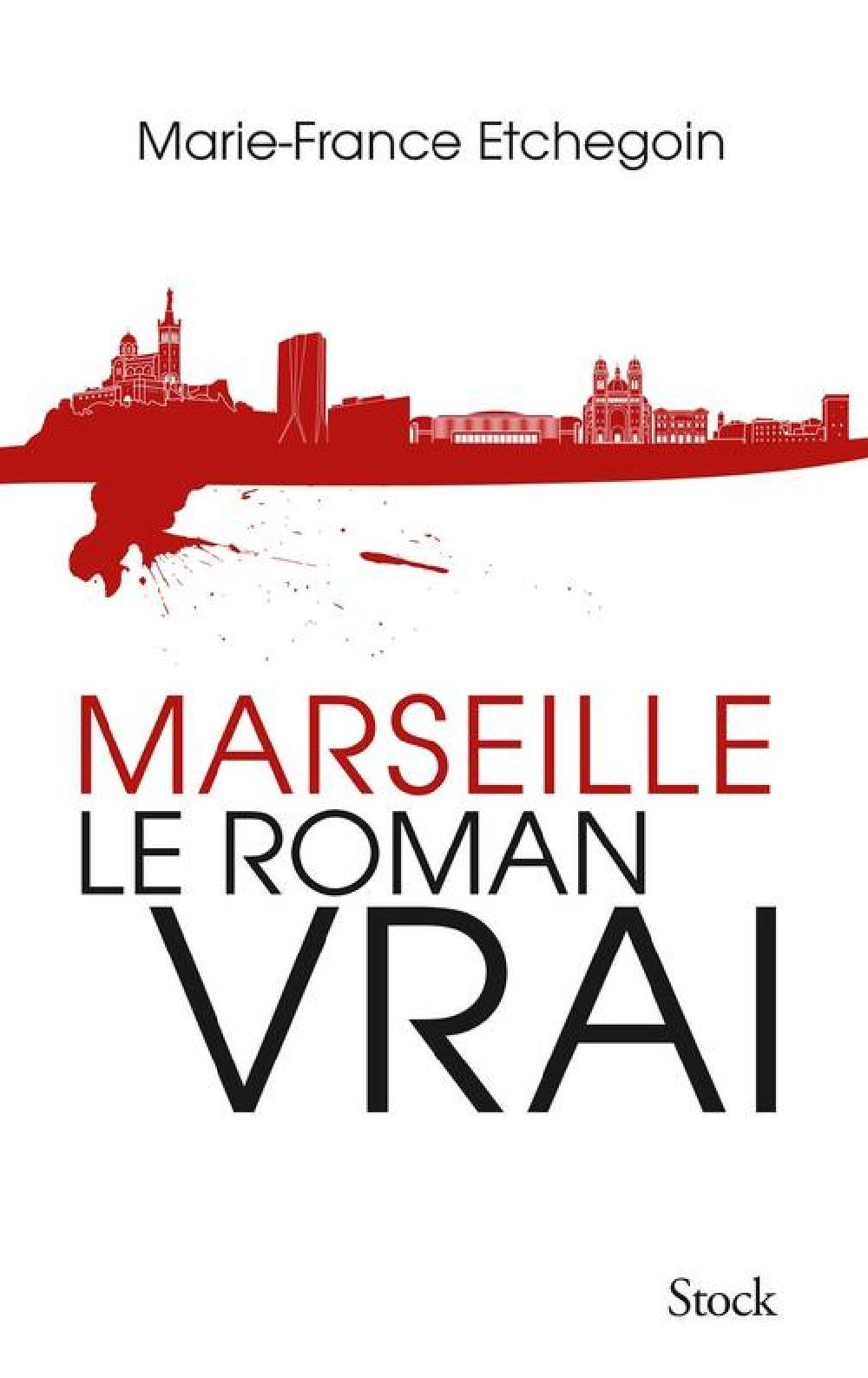 Marseille le roman vrai