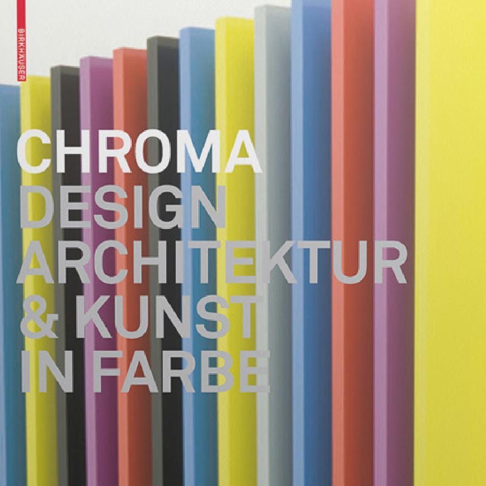 Chroma, Design, Architecture & Art in color