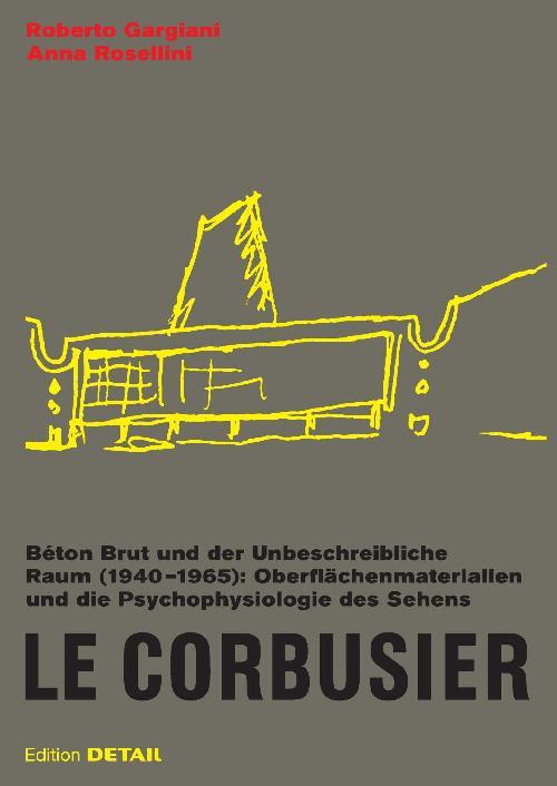 Le Corbusier, béton brut und der unbeschreibliche Raum