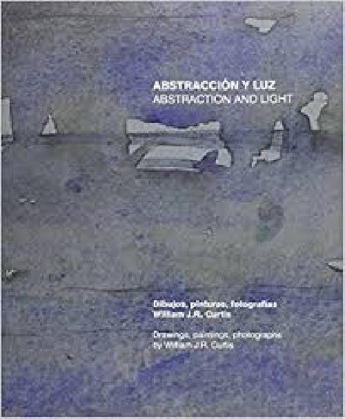 Abstraccion y luz / Abstraction and light