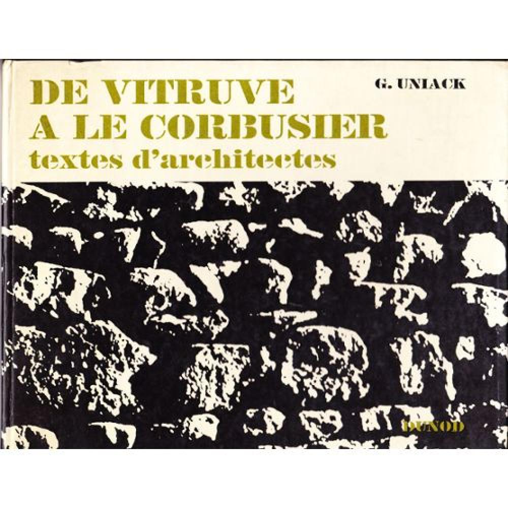 De Vitruve à Le Corbusier. Textes d'architectes