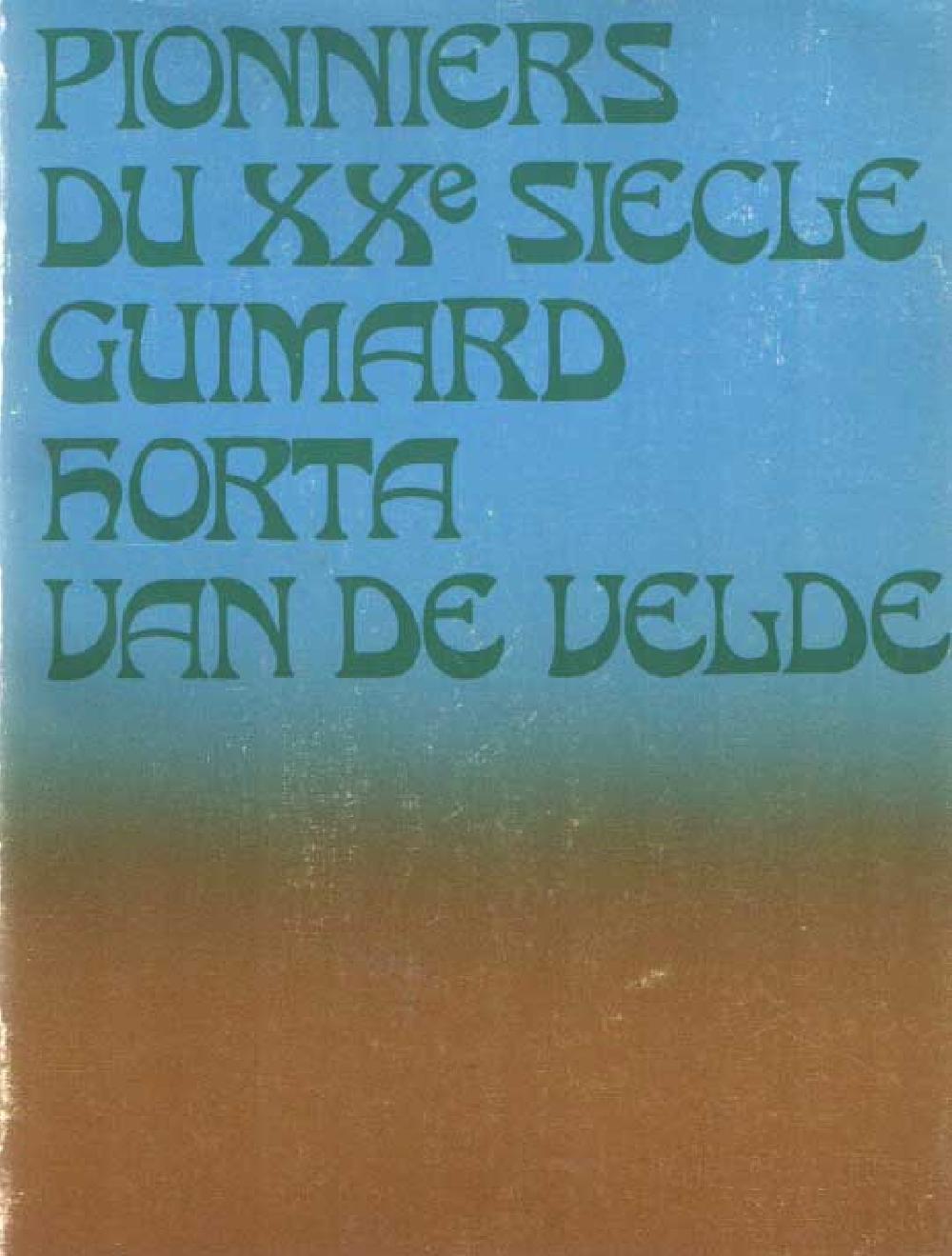 Pionniers du XXe siècle Guimard, Horta, Van de Velde
