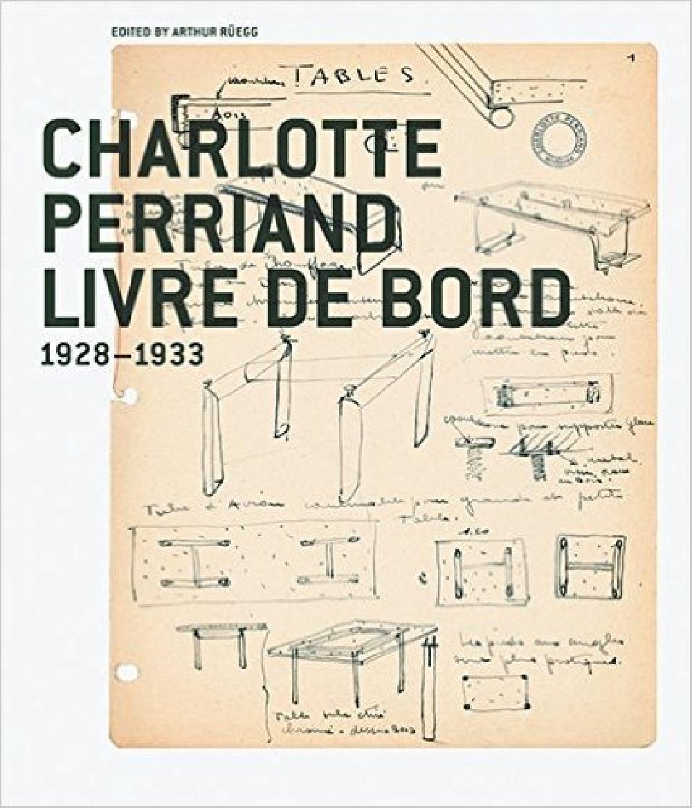 Charlotte Perriand. Livre de bord 1928 - 1933