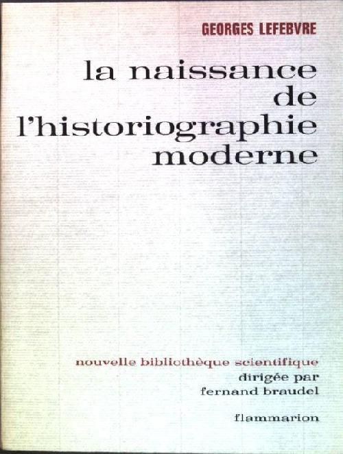 La naissance de l'historiographie moderne